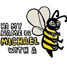 MY NAME IS MICHAEL WITH A B by labradollars