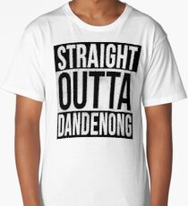 Straight Outta Dandenong Long T-Shirt