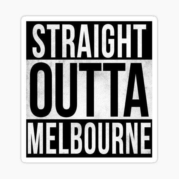 Straight Outta Melbourne Sticker