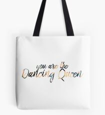 You are the Dancing Queen Tote Bag