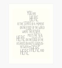"""You are Here"" Come From Away Print Art Print"