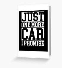 jut one more car i promise Greeting Card