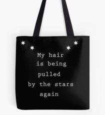 Hair Pulled By Stars Tote Bag