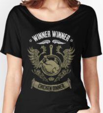 WINNER WINNER CHICKEN DINNER Women's Relaxed Fit T-Shirt