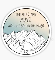 The Hills Are Alive With The Sound Of Music Sticker