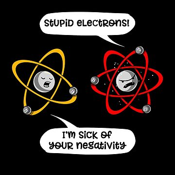 Physics Science Protons Electrons Negativity Geek  by underheaven