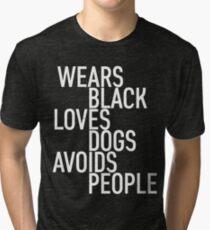 Wears Black Loves Dogs Avoids People Tri-blend T-Shirt