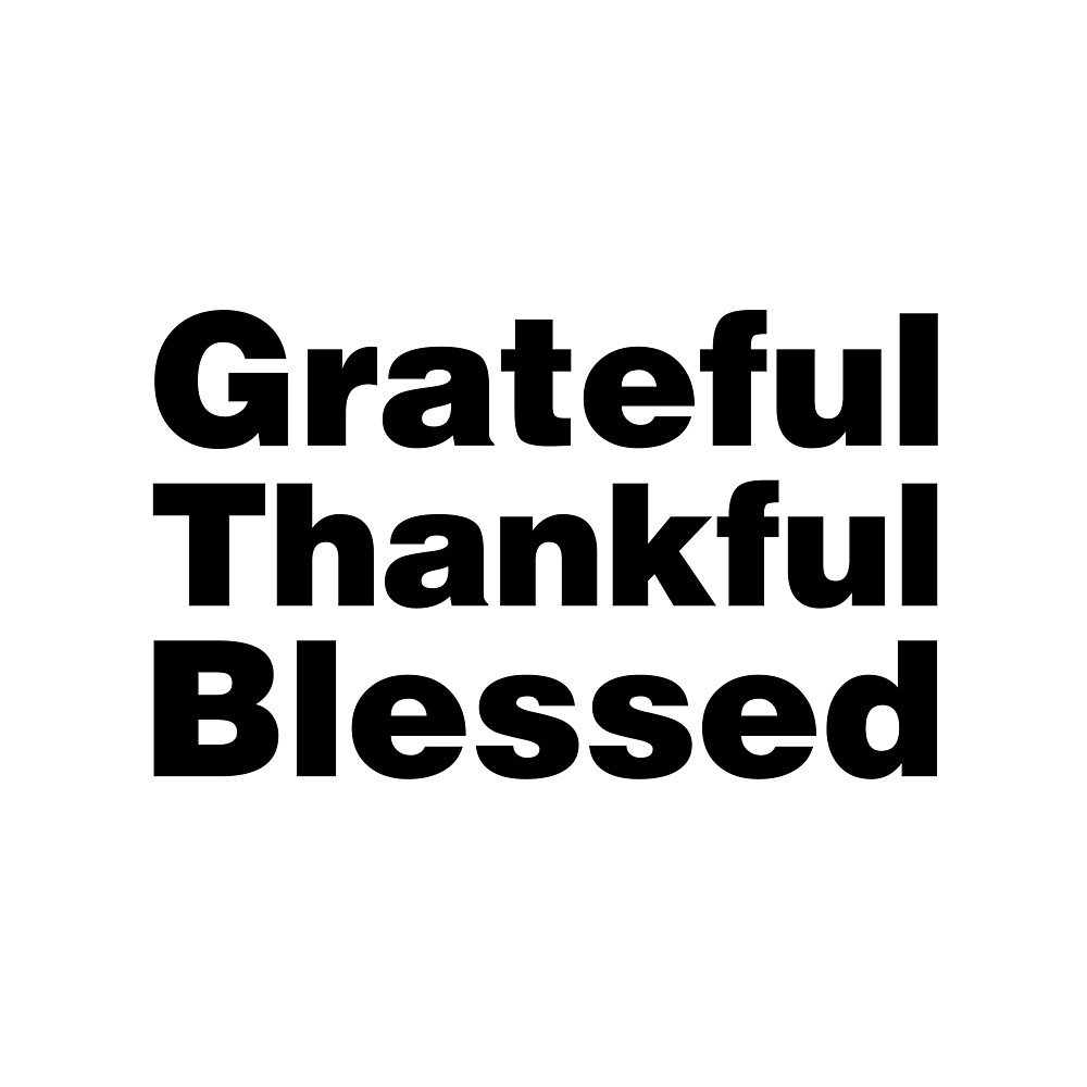 Grateful Thankful Blessed by homedecorquotes