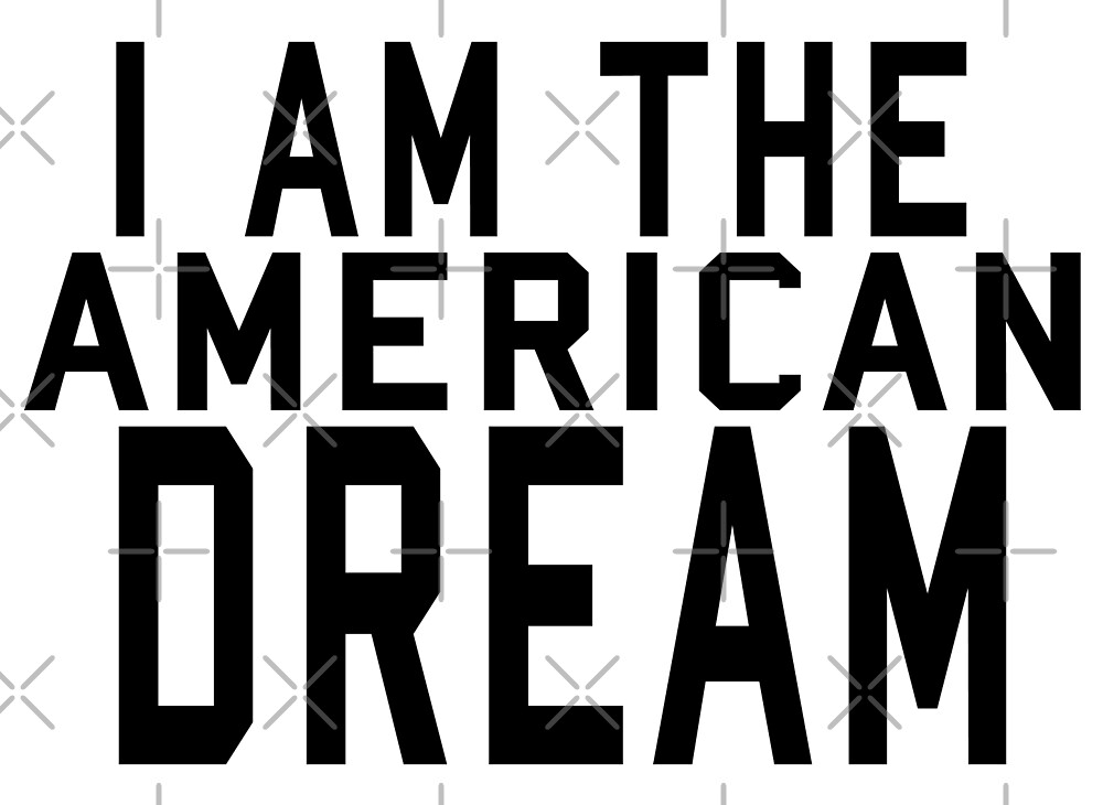 I AM THE AMERICAN DREAM blck by KNIGHT INK