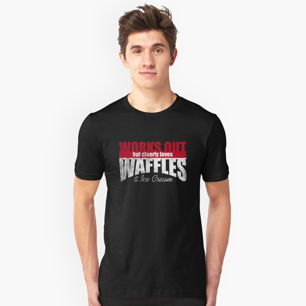 Works Out but Clearly Loves Waffles & Ice Cream  Unisex T-Shirt Front