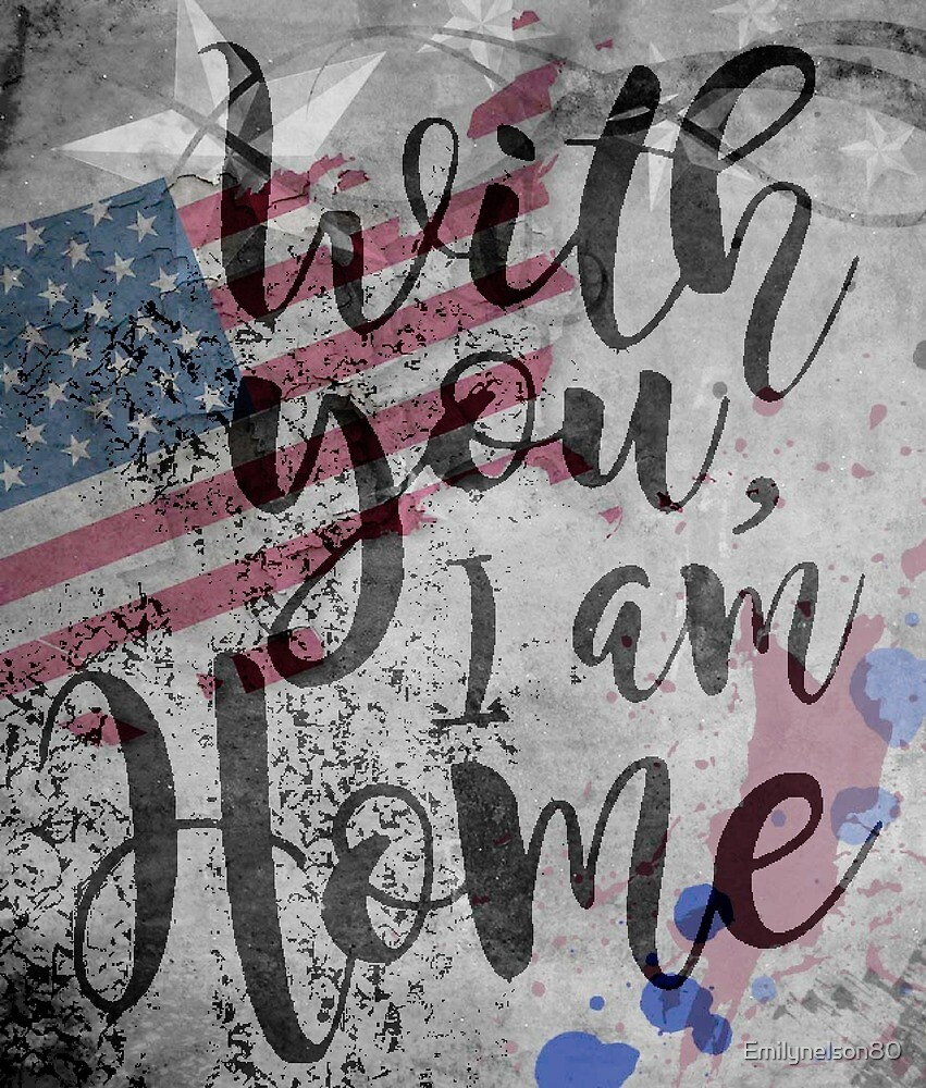 With you I am home by Emilynelson80