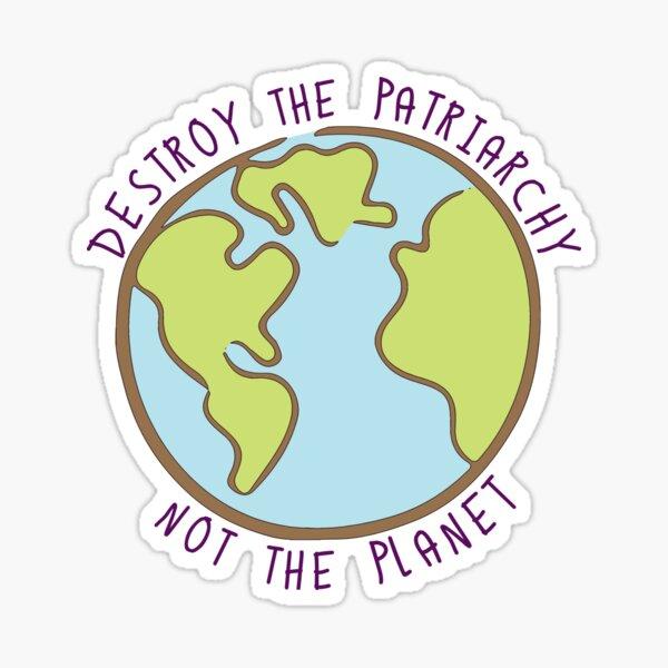 Destruye el patriarcado, no el planeta. Pegatina