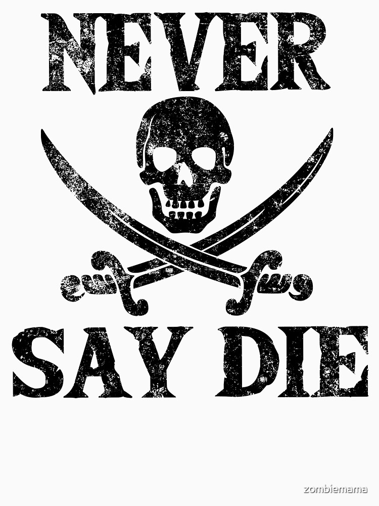Never Say Die by zombiemama