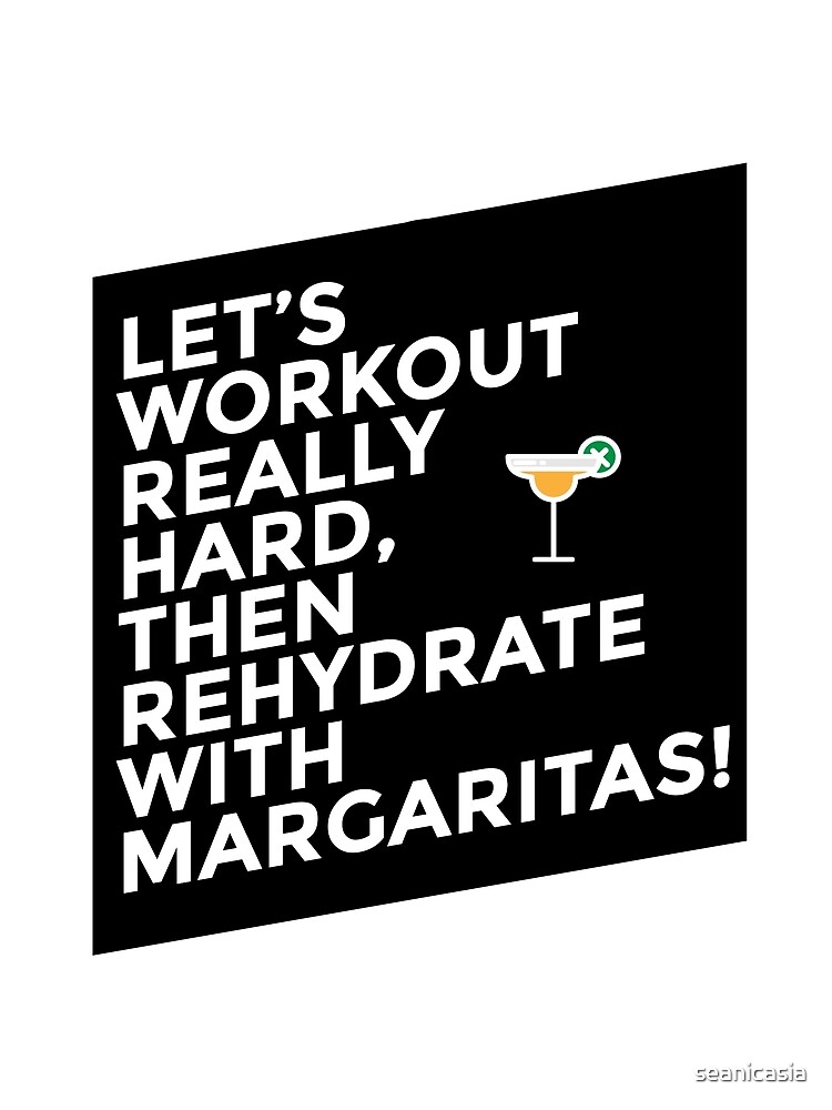 Workout Chill Margaritas by seanicasia