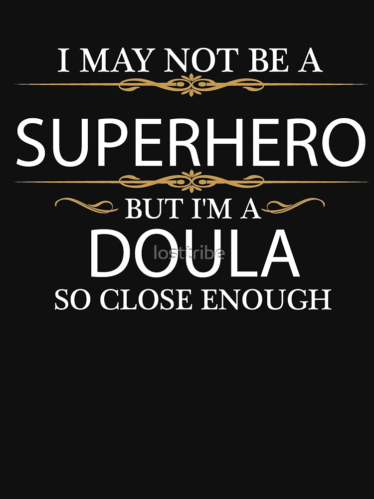 May not be a Superhero but I'm a Doula by losttribe