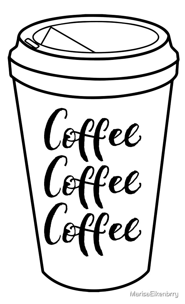 Coffee Coffee Coffee by MarisaEikenbrry