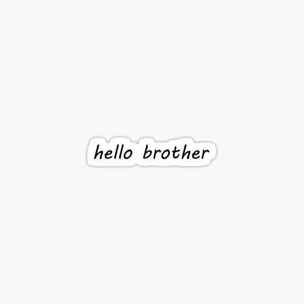 """Cita """"Hola hermano"""" de los productos de TVD Pegatina"""