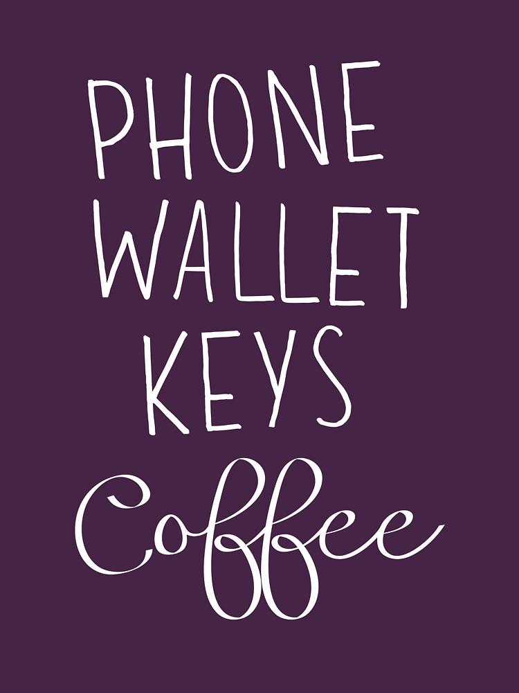Phone Wallet Keys Coffee by wondrous