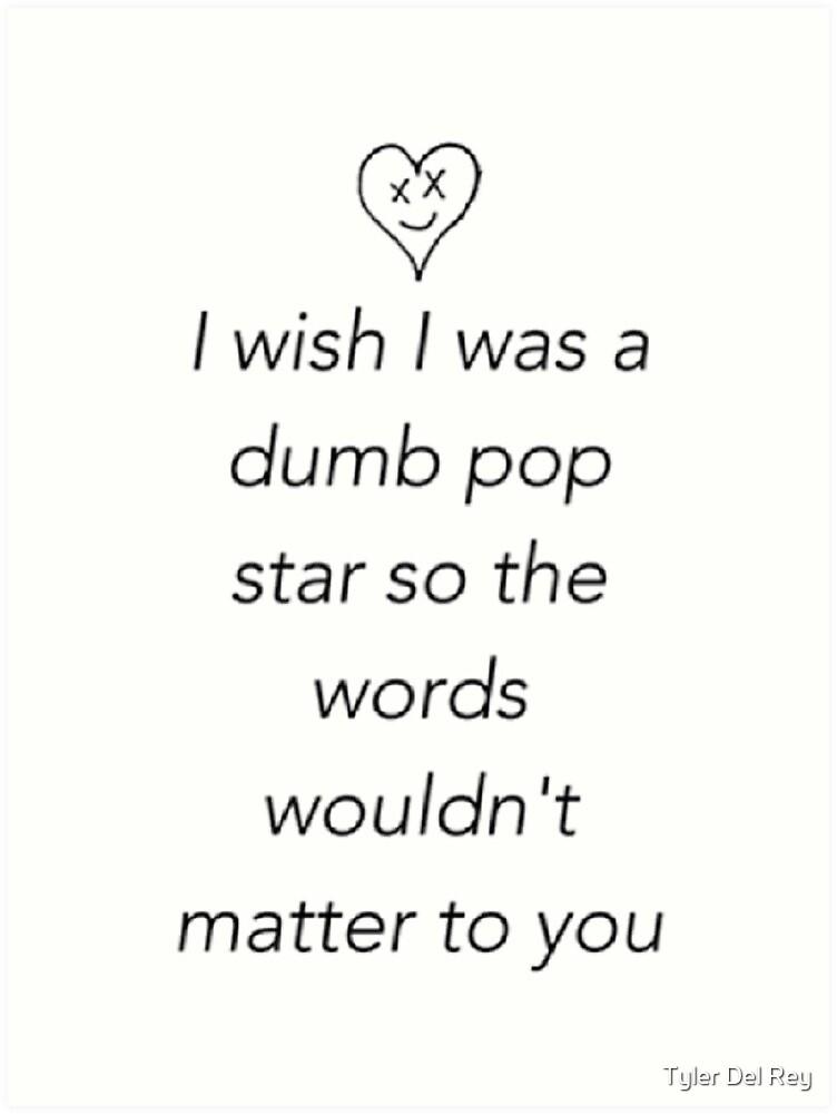 Runaway Dumb Pop Star Quote by Tyler Del Rey