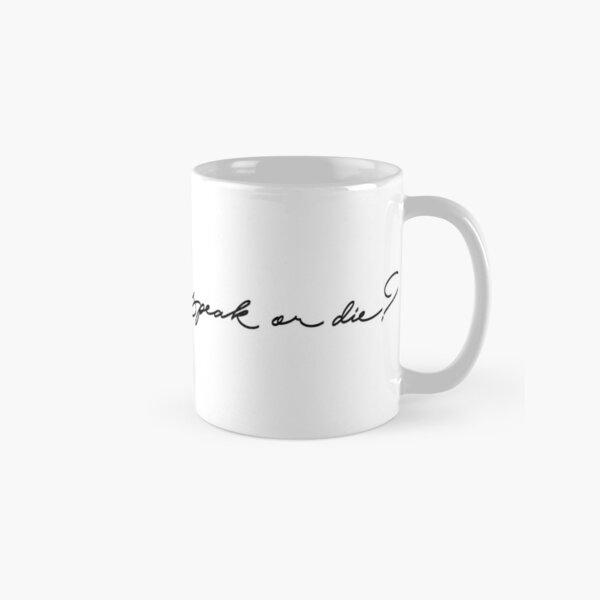is it better to speak or die  Classic Mug