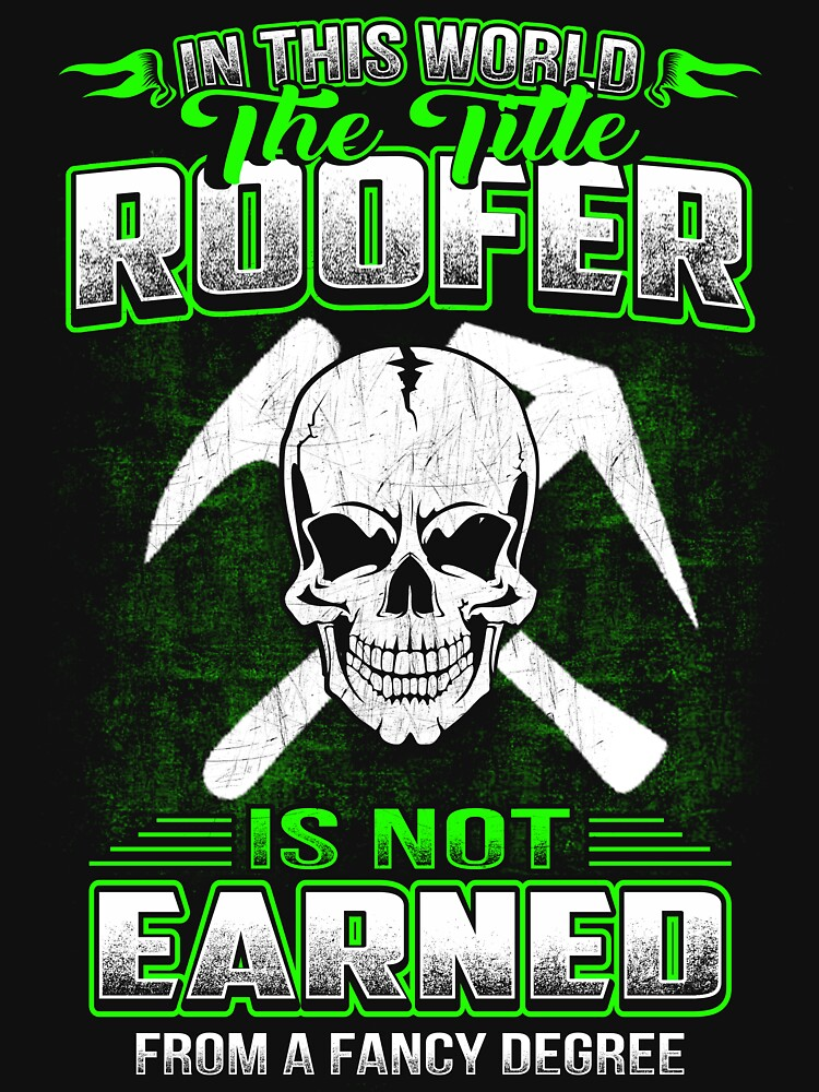 ROOFER  HOURLY RATE HOW TO DO MY JOB by todayshirt