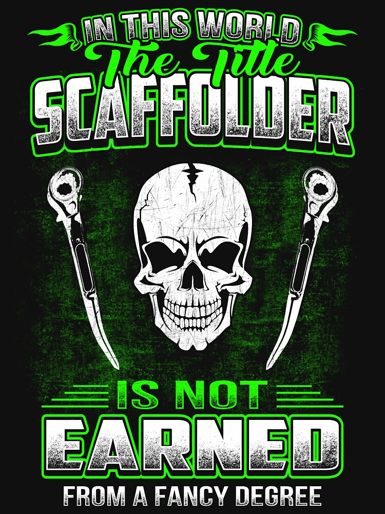 SCAFFOLDER  HOURLY RATE HOW TO DO MY JOB by todayshirt