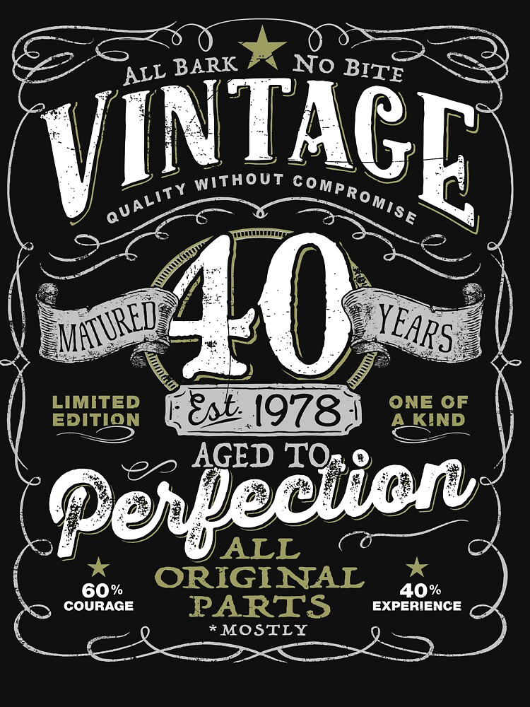 40th Birthday Shirt - Officially Trademarked Vintage Aged to Perfection ™ T-shirt by MADLABSGEAR