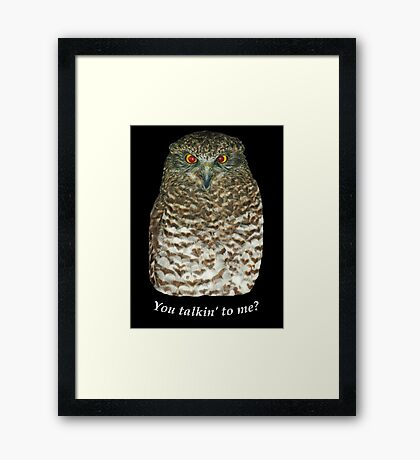 Powerful Owl, You talkin to me? Framed Print