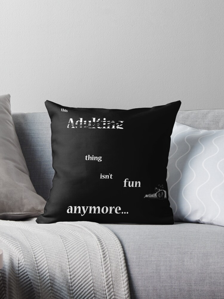 this Adulting thing isn't fun anymore... by mugendesigns