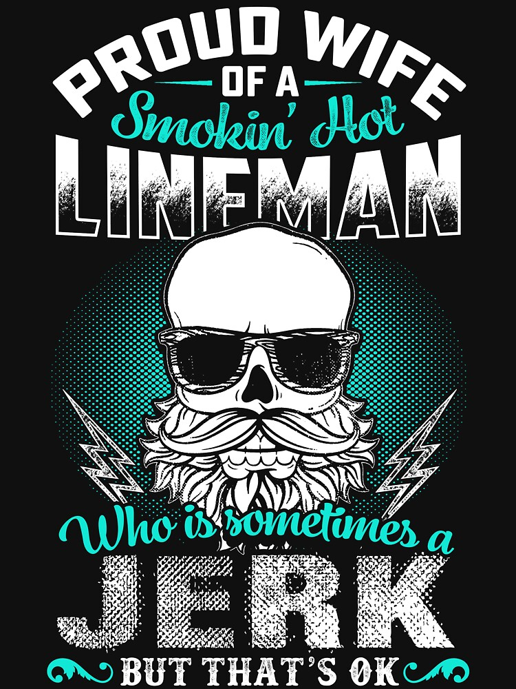 PROUD WIFE OF A LINEMAN by todayshirt