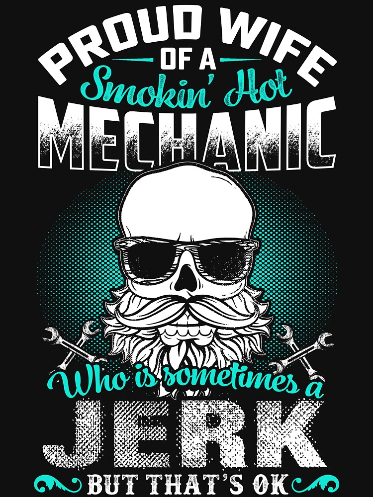 PROUD WIFE OF A MECHANIC by todayshirt
