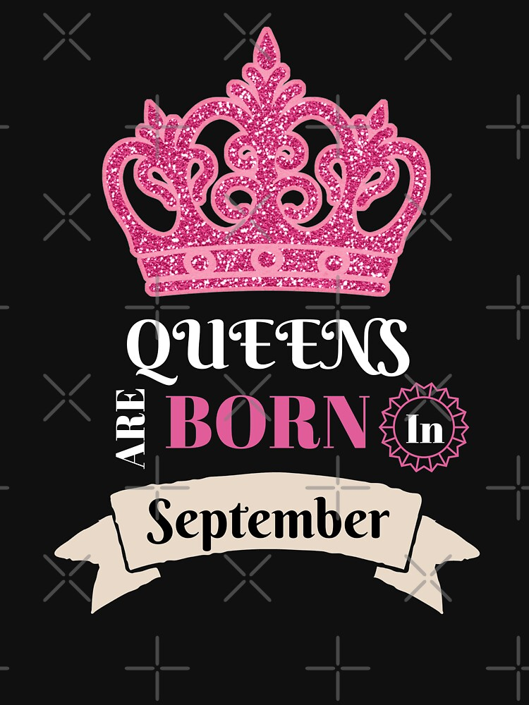 Queens Are Born In September September Birthday Month Birthday Babe Birthday Girl Funny Gift Novelty by CheerfulDesigns
