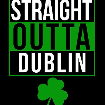 Straight Outta Dublin by Terrystees