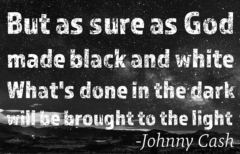 Johnny Cash Quote From Gods Gonna Cut You Down By