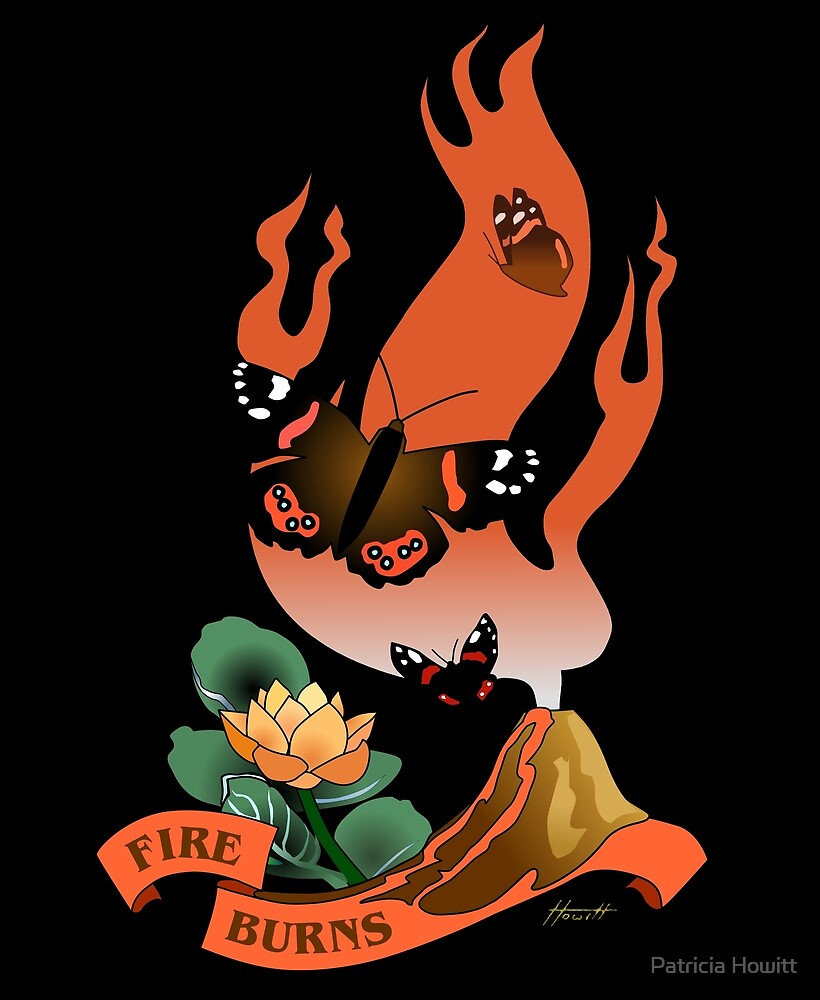 Fire Burns by Patricia Howitt