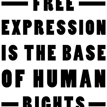 Free Expression is The Base of Human Rights by designite