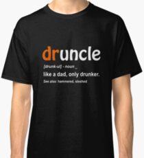 Druncle Classic T-Shirt