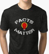 Facts Matter Tri-blend T-Shirt