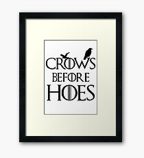 Crows Before Hoes Game of Thrones Framed Print
