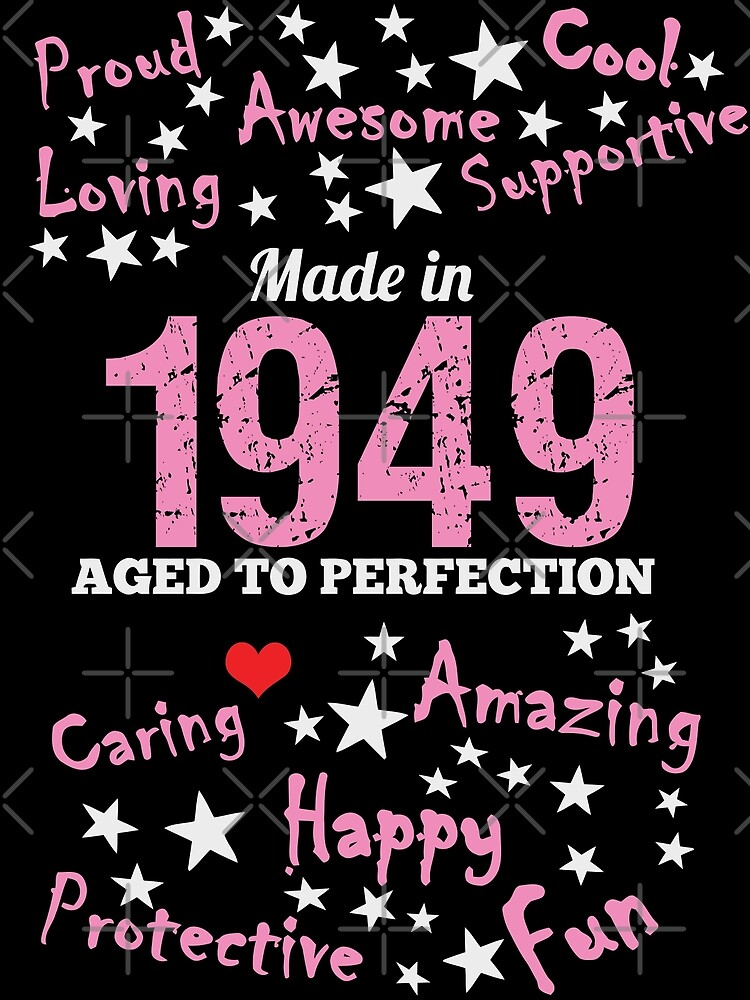 Made In 1949 - Aged To Perfection by wantneedlove