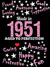 Made In 1951 - Aged To Perfection by wantneedlove