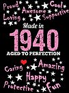 Made In 1940 - Aged To Perfection by wantneedlove