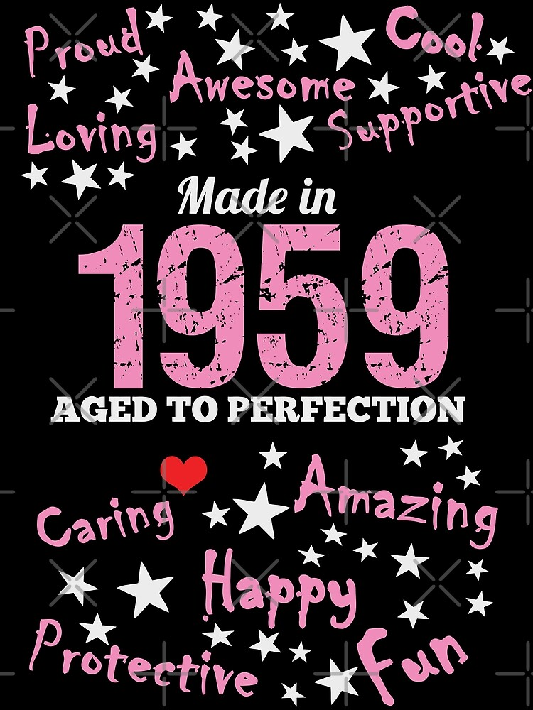 Made In 1959 - Aged To Perfection by wantneedlove