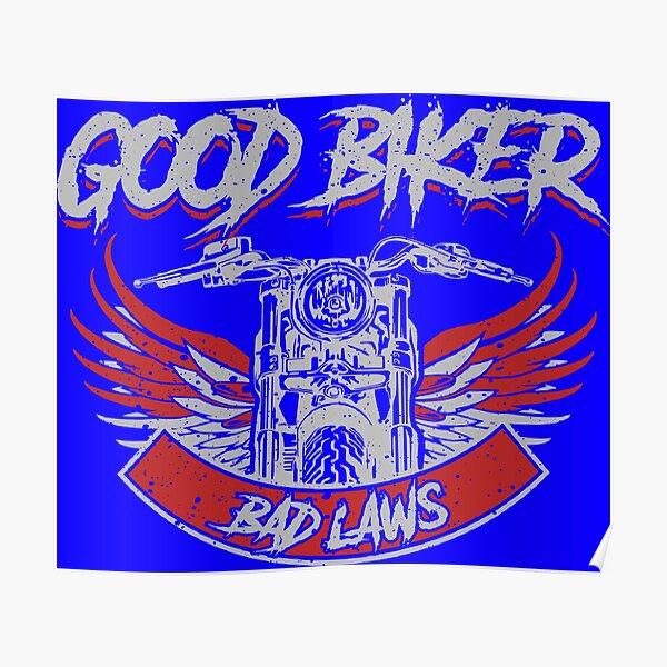 Good Biker, Bad Laws Poster
