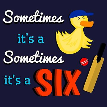 'Sometimes its a DUCK sometimes its a SIX' by UzStore