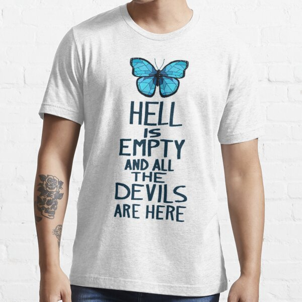 Hell is Empty Essential T-Shirt