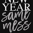 Neues Jahr Gleiche Verwirrung von kjanedesigns