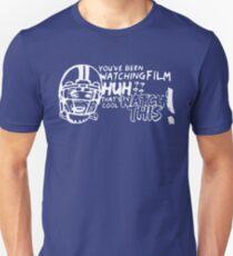 "Funny ""You've Been Watching Film Huh?"" Shirt Unisex T-Shirt"