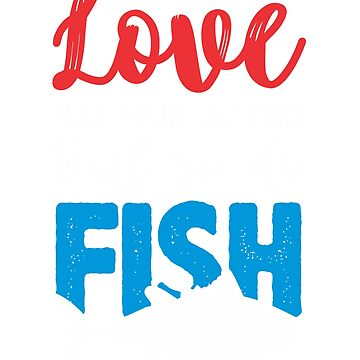 Fishing T-Shirt Love Fish Four Letter Words  by JoeRossi