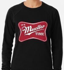 Es ist Mueller Time Verräter Leichtes Sweatshirt
